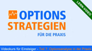 Options-Strategien für die Praxis - Teil 7: Optionsanalyse in der Praxis