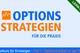 Bild: Options-Strategien für die Praxis - Teil 7: Optionsanalyse in der Praxis