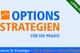 Bild: Options-Strategien für die Praxis - Teil 6: Gewinn / Verlust-Diagramm